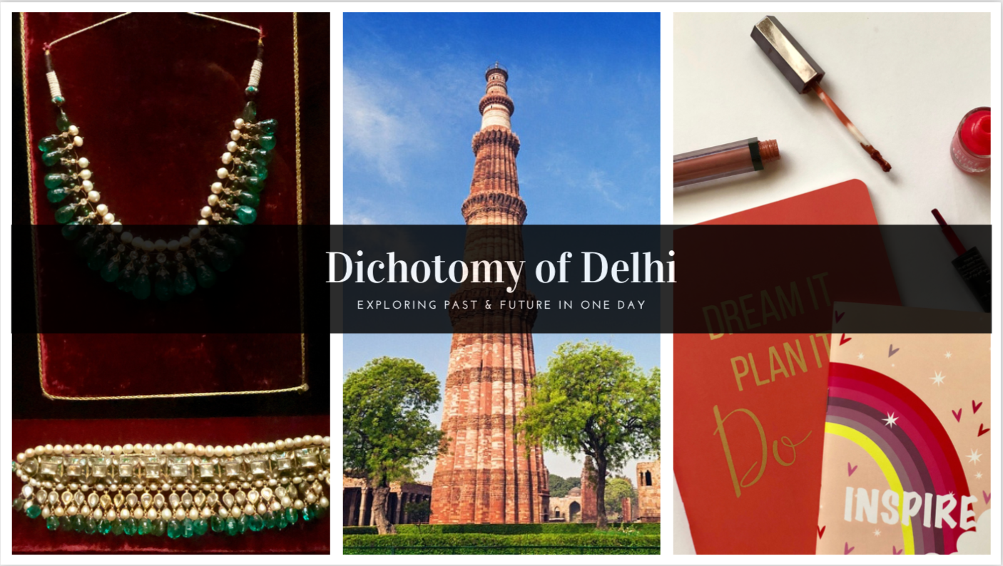 Dichotomy of Delhi: Exploring Past & Future in One Day